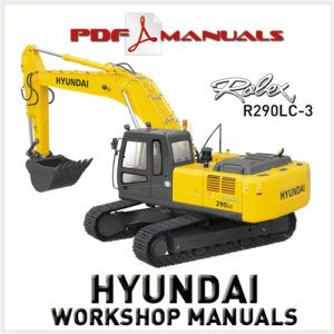 Hyundai Robex R290LC-3 Crawler Excavator Workshop Service Repair manual